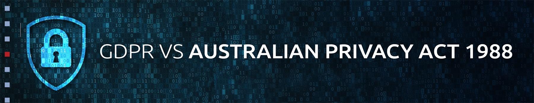 GDPR vs Australian Privacy Act 1988