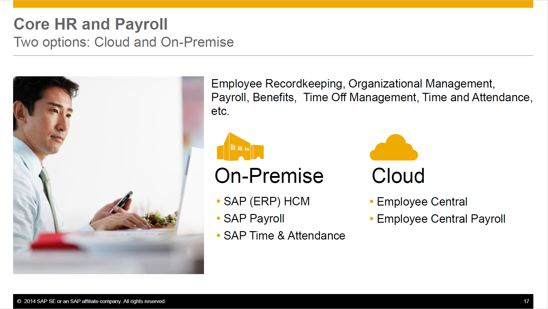 AP HCM customers a planned movement to the cloud and a planned future cessation of its On-Premise HCM applications, including Payroll