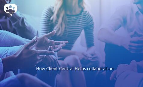 How Client Central Helps collaboration